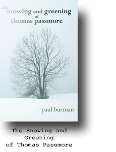 The Snowing and Greening of Thomas Passmore