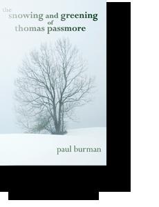 The Snowing and Greening of Thomas Passmore